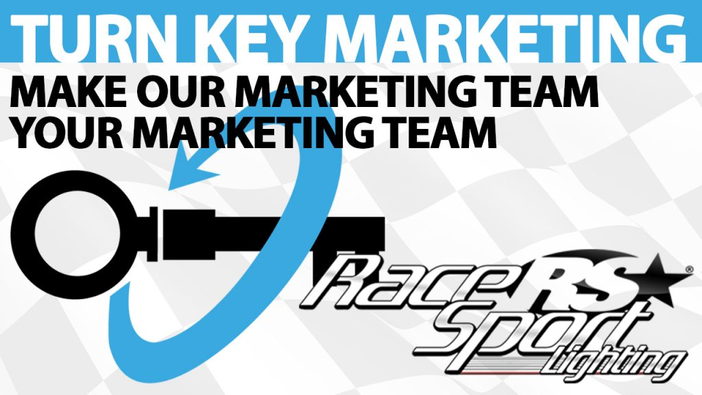 Race Sport Lighting® Turn Key Marketing